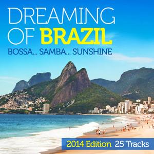 Dreaming of Brazil: Bossa..Samba..Sunshine 2014 Edition 25 Tracks album