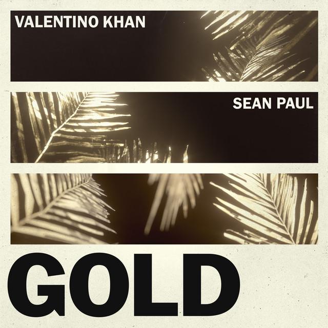 Valentino Khan - Gold (feat. Sean Paul)