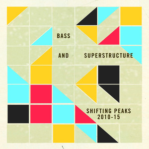 Bass and Superstructure: Shifting Peaks 2010-2015 Albumcover