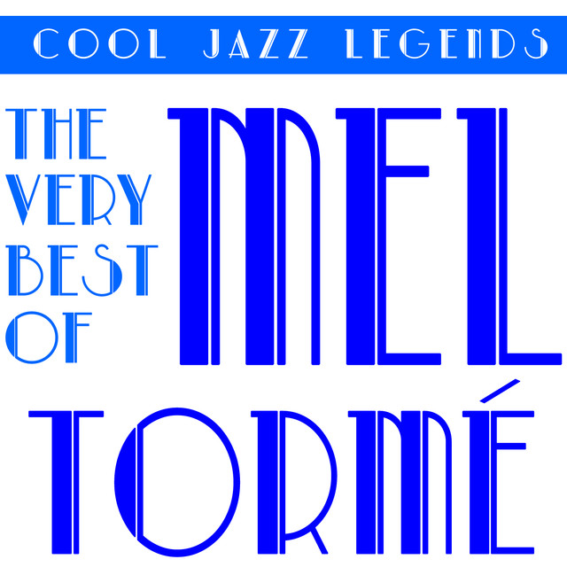 Cool Jazz Legends: The Very Best of Mel Torme by Mel Tormé