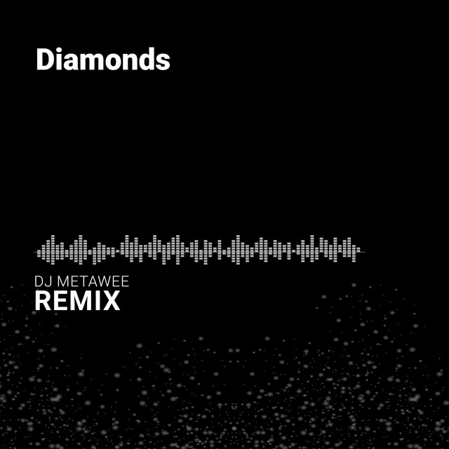 Diamonds (DJ Metawee Unofficial Remix) by DJ Metawee on Spotify