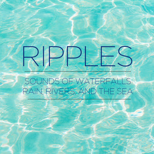 Ripples - Sounds of Waterfalls, Rain, Rivers, And the Sea Albumcover