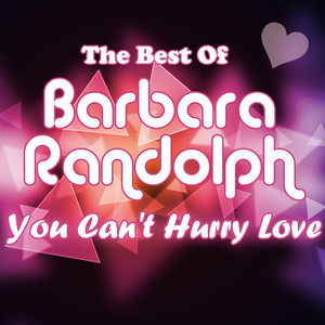 You Can't Hurry Love - The Best Of Barbara Randolph album