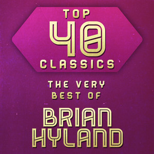 Top 40 Classics - The Very Best of Brian Hyland album