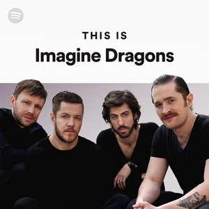 This Is Imagine Dragons On Spotify