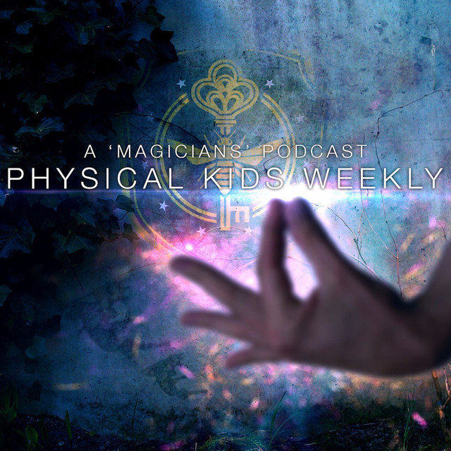Physical Kids Weekly: A Magicians Podcast on Spotify