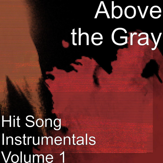 Album cover for Hit Song Instrumentals, Vol. 1 by Above the Gray