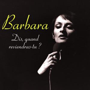 Dis, quand reviendras-tu ? - Barbara