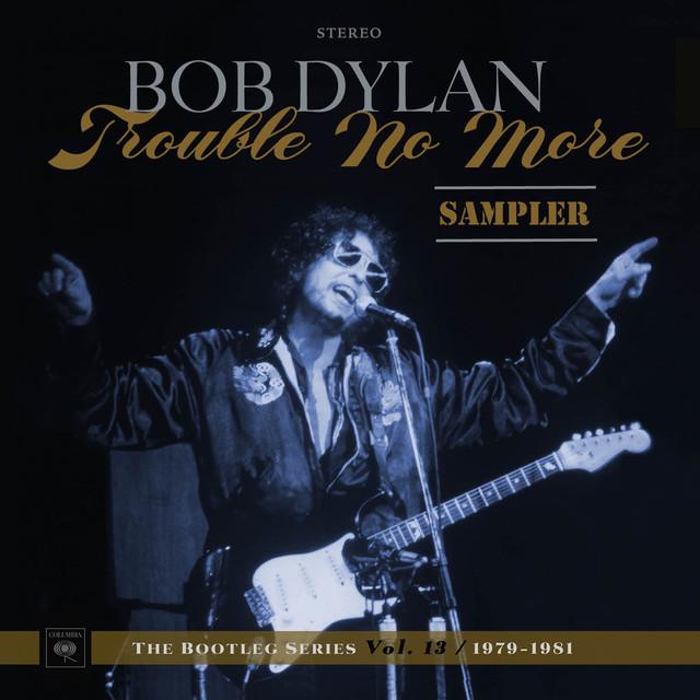 Skivomslag för Bob Dylan: The Bootleg Series Vol. 13: Trouble No More 1979-1981