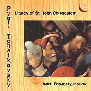 Pyotr Tchaikovsky. Liturgy of St John Chrysostom Albümü
