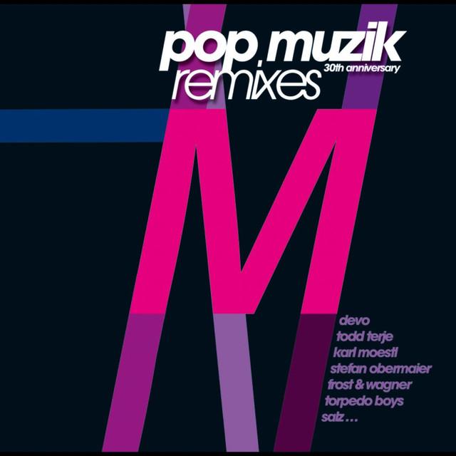 Pop Muzik 30th Anniversary Remixes (bonus Edition)
