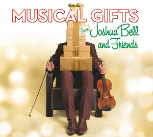 Musical Gifts from Joshua Bell and Friends album