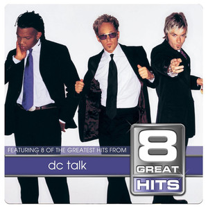 8 Great Hits dc Talk - Dc Talk