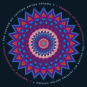 The Curved Air Rarities Series Vol 1: Tapestry of Propositions album