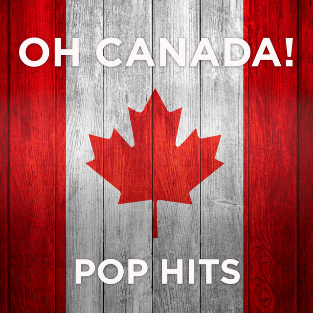 Oh Canada!: Pop Hits