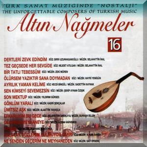 Altın Nağmeler, Vol. 16 (Türk Sanat Müziğinde Nostalji - The Unforgettable Composers of Turkish Music) Albümü