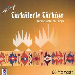 Türkülerle Türkiye, Vol. 66 (Yozgat)