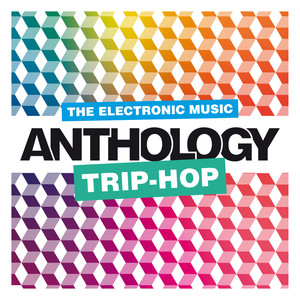 The Electronic Music Anthology : Trip-Hop album