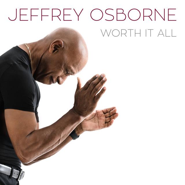 Jeffrey Osborne - Worth It All - Single