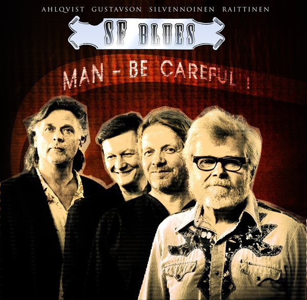 SF Blues: Man - Be Careful!