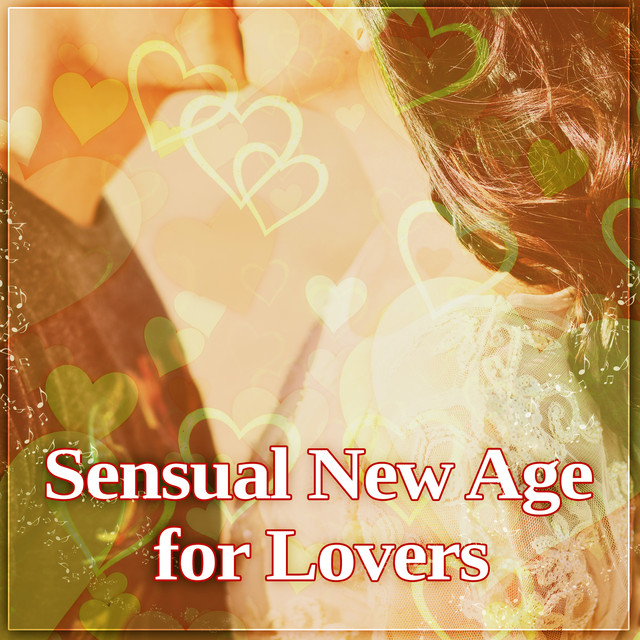 Sensual New Age For Lovers Hot Massage Romantic Night Sensual Music For Lovers Sexy Dance By Romantic Dinner Songs Universe On Spotify