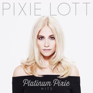 Platinum Pixie - Hits - Pixie Lott