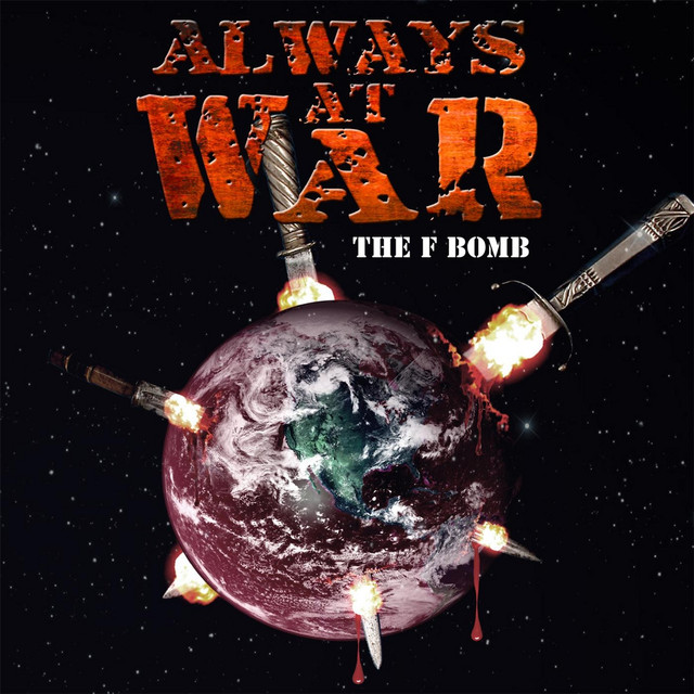 Fuck the Fucking Fuckers. By Always At War