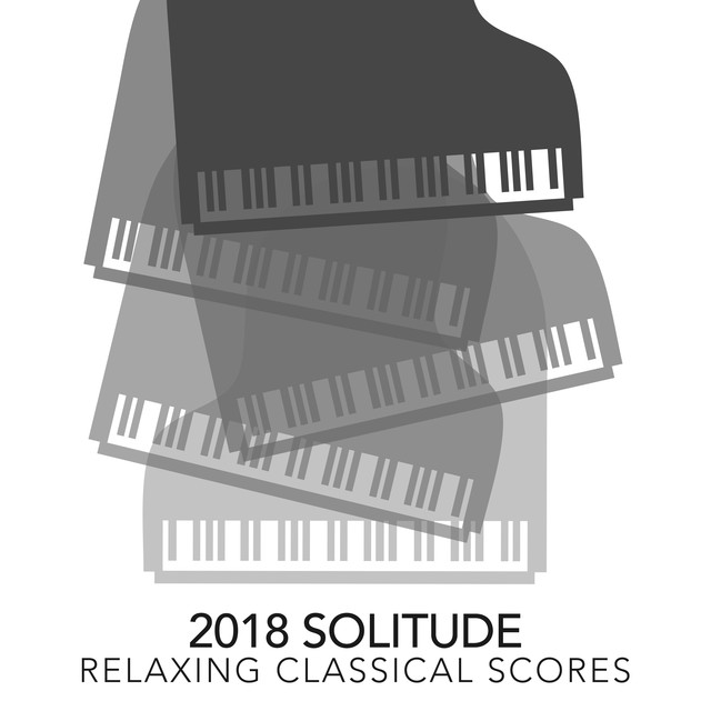 2018 Solitude: Relaxing Classical Scores by Calm Solitude