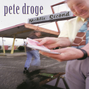 Necktie Second - Pete Droge