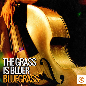 The Grass Is Bluer: Bluegrass