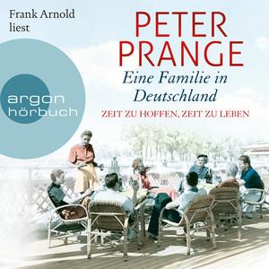 Eine Familie in Deutschland - Zeit zu hoffen, Zeit zu leben (Ungekürzte Lesung) Audiobook