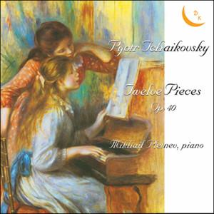 Pyotr Tchaikovsky. Twelve Pieces for Piano, Op. 40/Romance, Op. 5/Waltz-Scherzo, Op. 7/Capriccio, Op. 8 Albümü