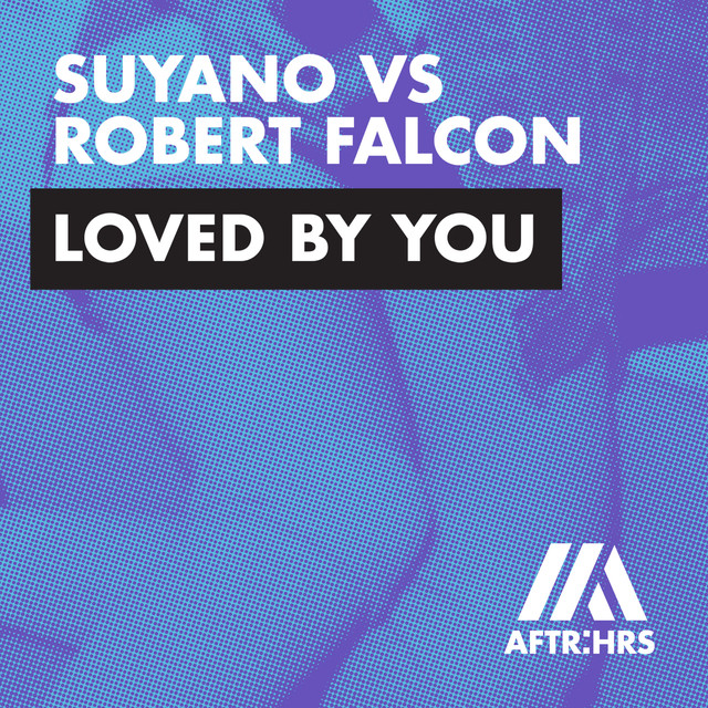 Suyano & Robert Falcon - Loved By You