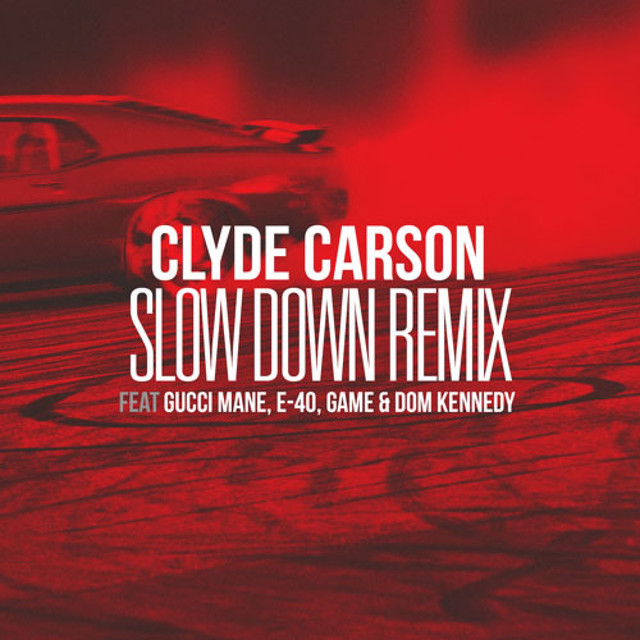 Slow Down (feat. Gucci Mane, E-40, Game & Dom Kennedy) [Remix] - Single