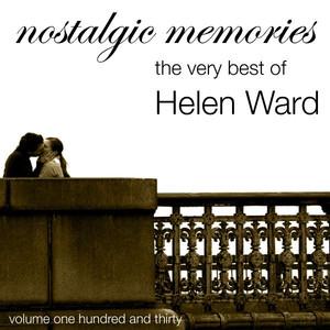 Nostalgic Memories-The Very Best Of Helen Ward-Vol. 130 album
