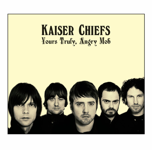 Album cover for Yours Truly, Angry Mob by Kaiser Chiefs
