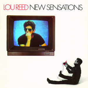New Sensations - Lou Reed