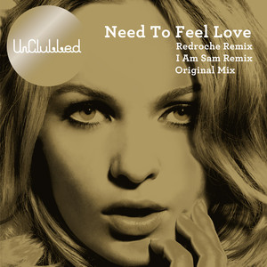 Need To Feel Loved (feat. Zoe Durrant)