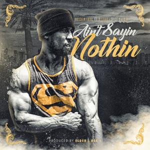 Ain't Sayin Nothin (feat. B-Legit, Spice 1 & C.P.)