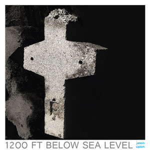 1200 FT Below Sea Level - Jason Upton