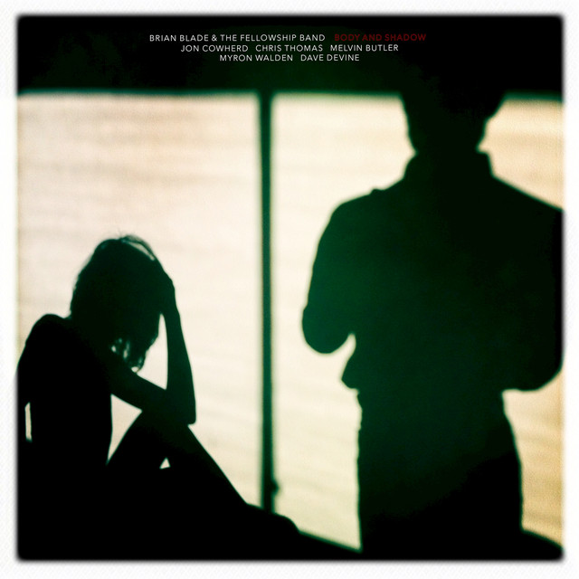 Album cover for Body And Shadow by Brian Blade & The Fellowship Band