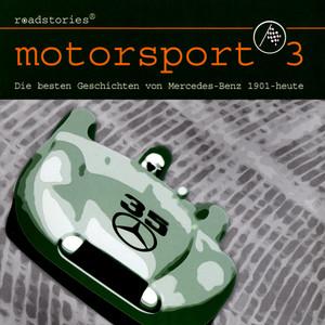 Motorsport 3: Die Besten Geschichten Von Mercedes-Benz Audiobook