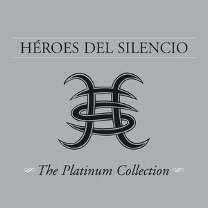 The Platinum Collection - Heroes Del Silencio
