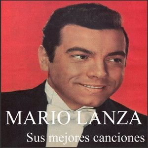 Mario Lanza - Sus mejores canciones