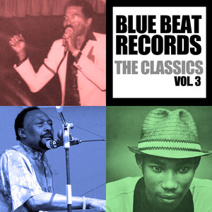 Blue Beat Records: The Classics, Vol. 3