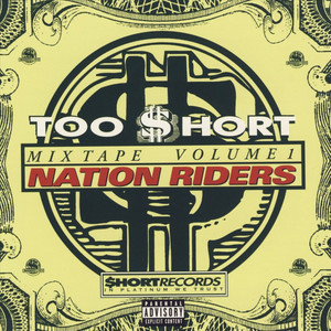 Too Short Mixtapes Vol 1: Nation Riders album