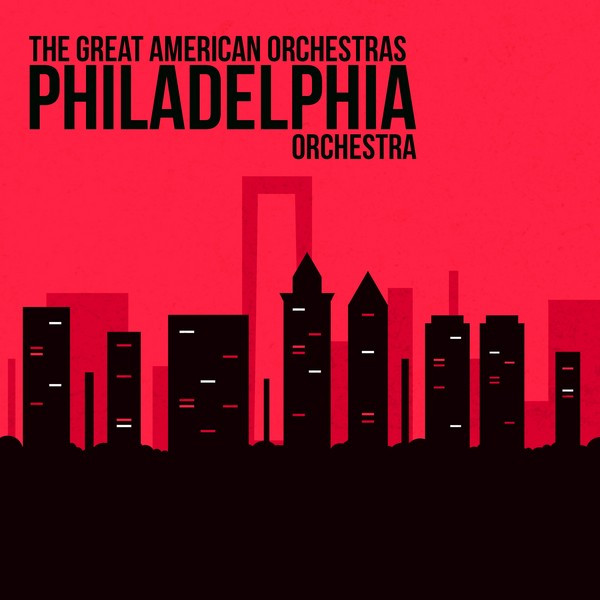 The Great American Orchestras: Philadelphia Orchestra