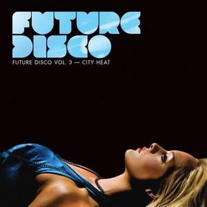 Future Disco, Vol. 3 - City Heat Albumcover