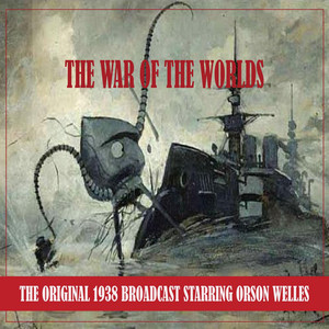 The War of the Worlds (the Original 1938 Broadcast - Remastered) Audiobook