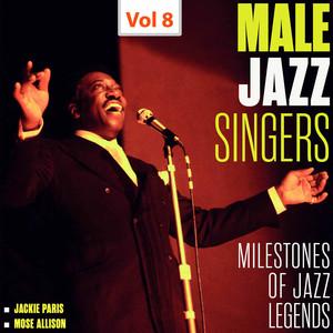 Milestones of Jazz Legends - Male Jazz Singers, Vol. 8 album